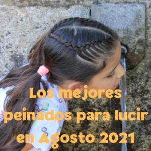 los mejores peinados para lucir en Agosto 2021